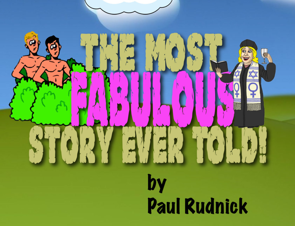 The Most Fabulous Story Ever Told!